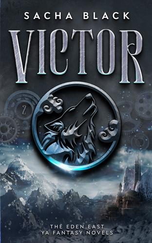 Cover Reveal: Victor #2 in the Eden East YA fantasy novels #amreading - SACHA BLACK