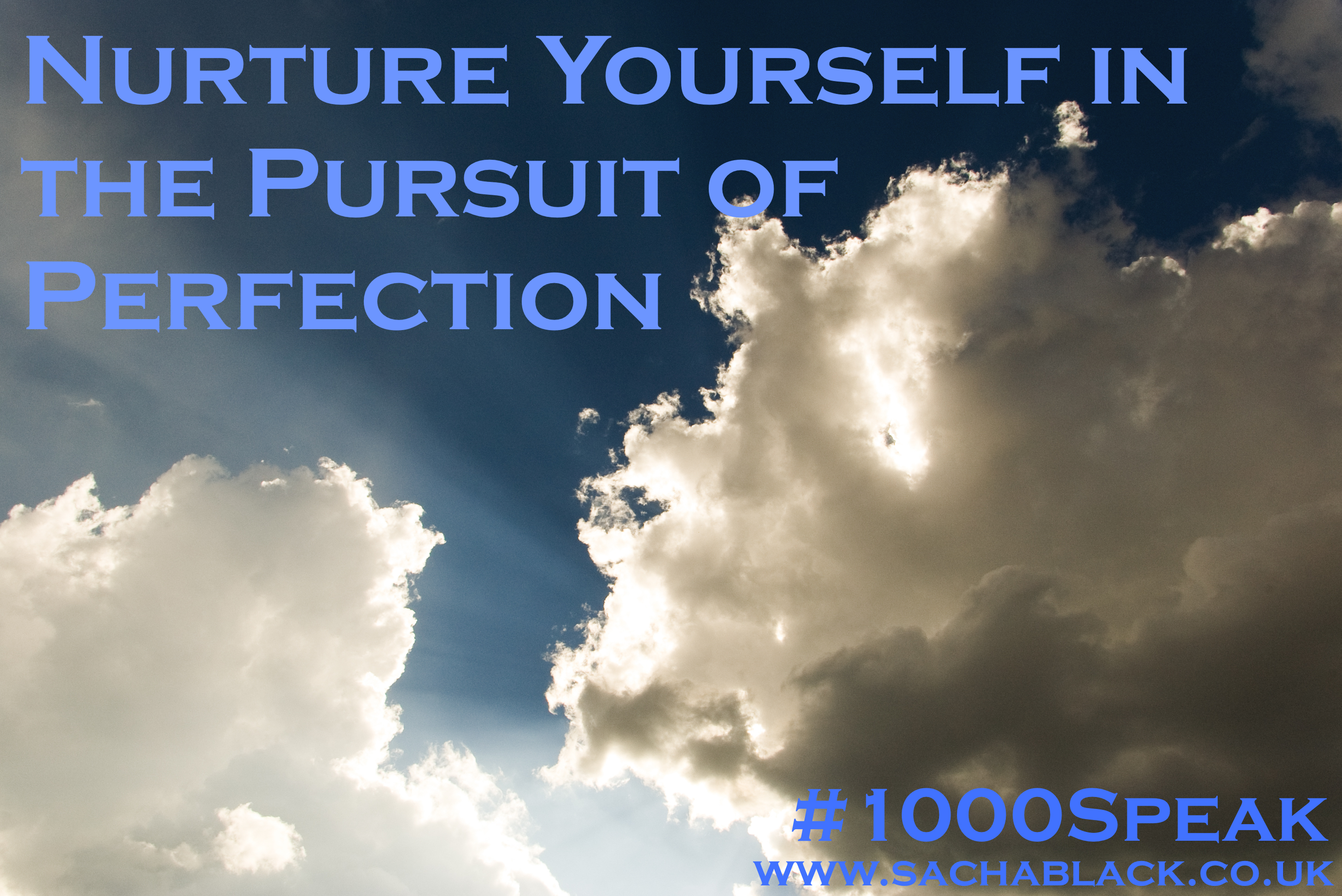 Nurture Yourself in The Pursuit of Perfection #1000speak