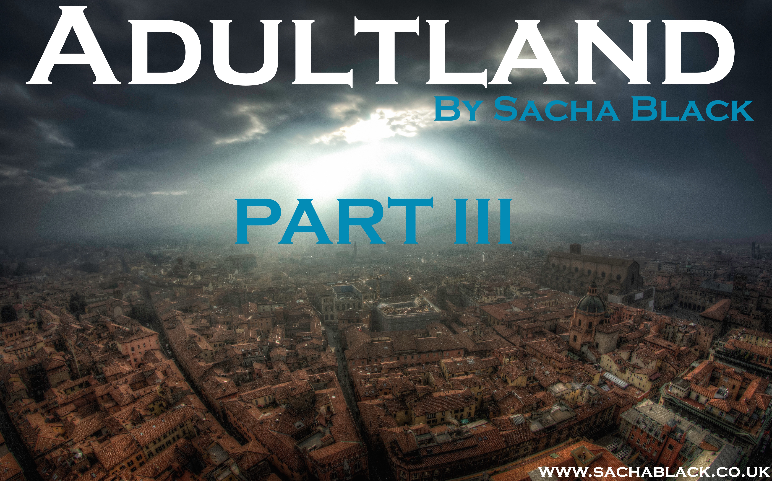 Adultland Part III - Sacha Black