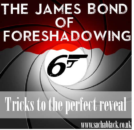 The James Bond of Foreshadowing