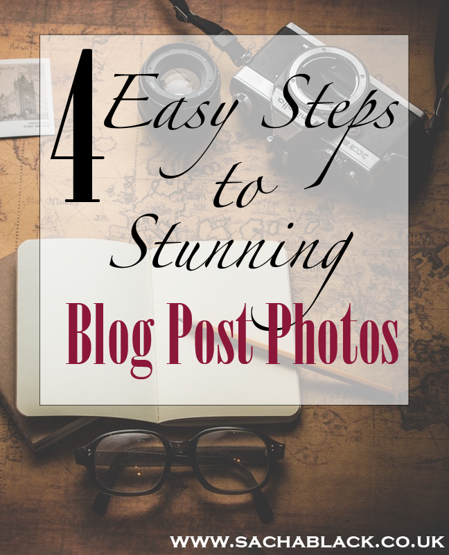 4 Easy Steps to Seriously Awesome Blog Post Photos - SACHA BLACK
