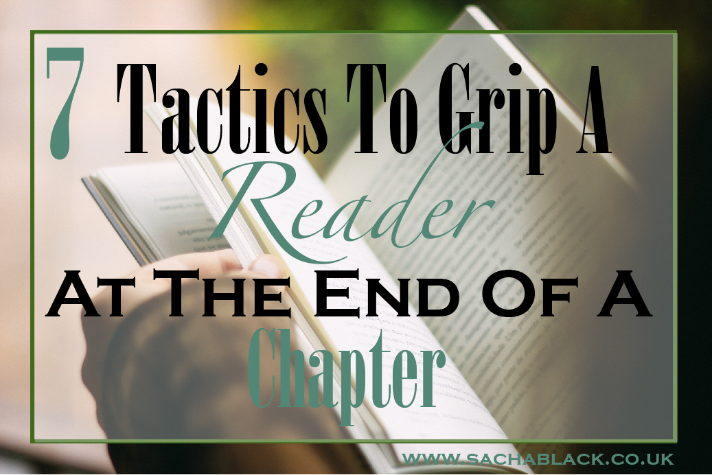 7 Tactics To Grip A Reader At The End Of A Chapter