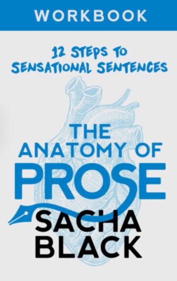 The Anatomy of Prose: 12 Steps to Sensational Sentence Workbook